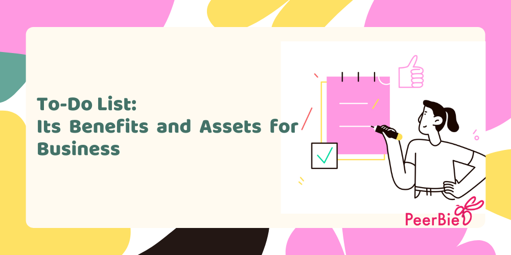 To-Do List: Its Benefits and Assets for Business